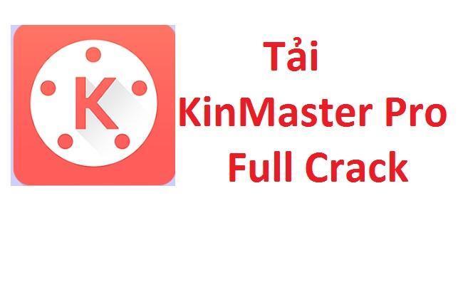 tải kinemaster pro không logo